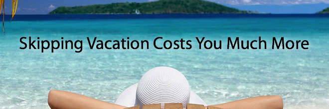 How Vacations Help Your Health & Wealth!