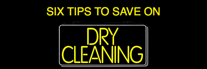 Six Tips to Save on Dry Cleaning