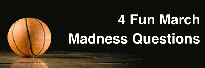 4 Fun March Madness 2016 Questions